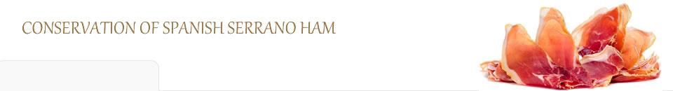Conservation of Spanish Serrano Ham